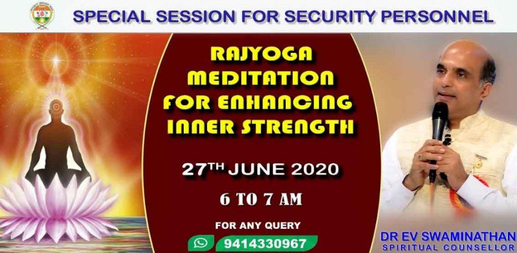 21st June to 27 June : ENHANCING INNER STRENGTH RAJYOGA MEDITATION