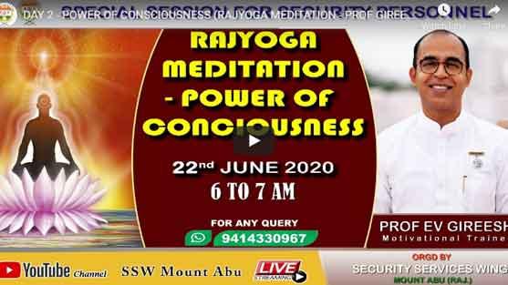 Live~22/6/2020| 07.00am DAY 2 - POWER OF CONSCIOUSNESS (RAJYOGA MEDITATION - PROF GIREESH)