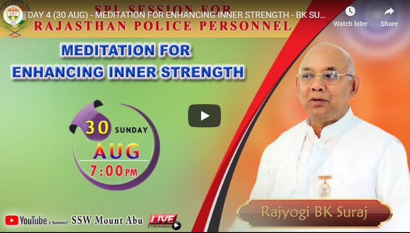 DAY 4 (30 AUG) - MEDITATION FOR ENHANCING INNER STRENGTH - BK SURAJ
